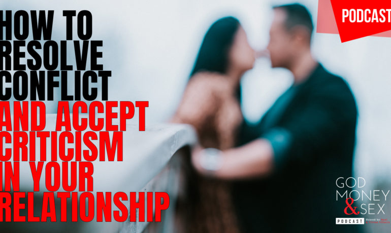 How to resolve conflict and accept criticism in your relationship