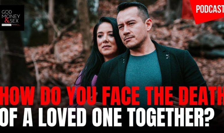 How Do You Face The Death of a Loved One Together?