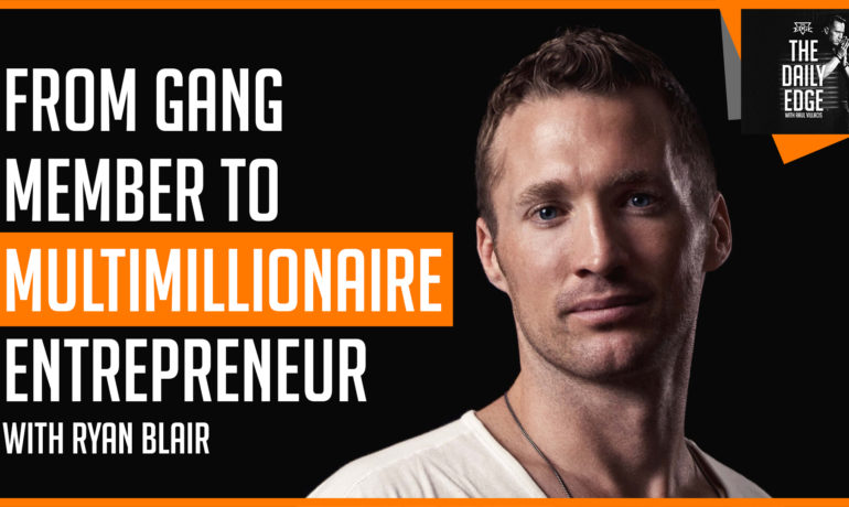 Ryan Blair: From Gang Member to Multimillionaire