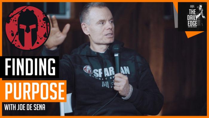 How Spartan Race Founder Joe Desena found his PURPOSE | Daily EDGE: Emotional intelligence Podcast
