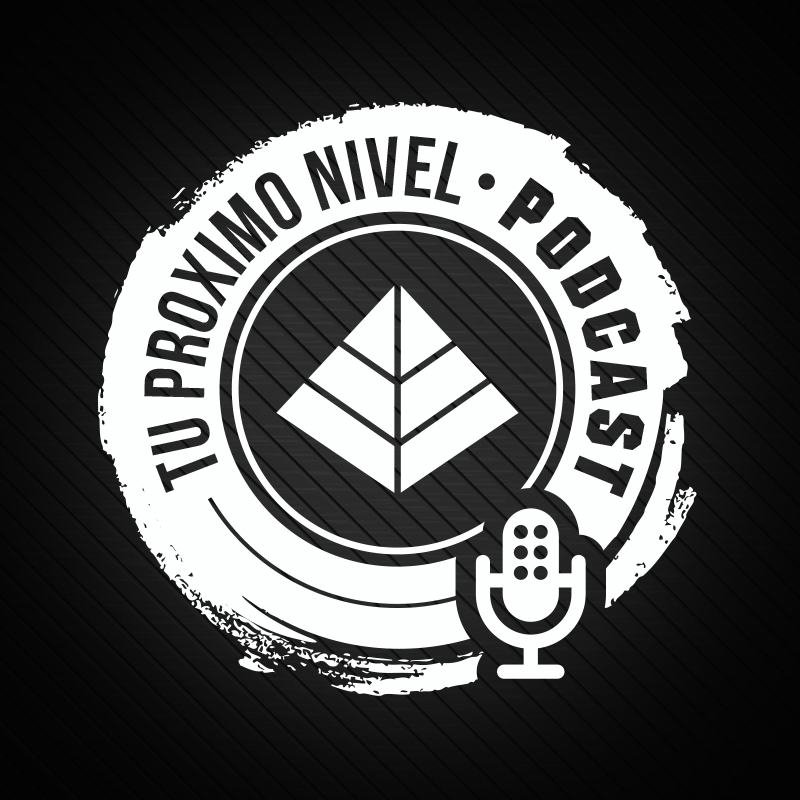 Podcast - Tu Proximo Nivel