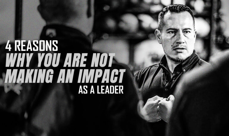 (4 REASONS) Why you are not making an impact as a leader