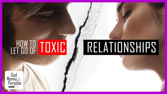 How to let go of toxic relationships