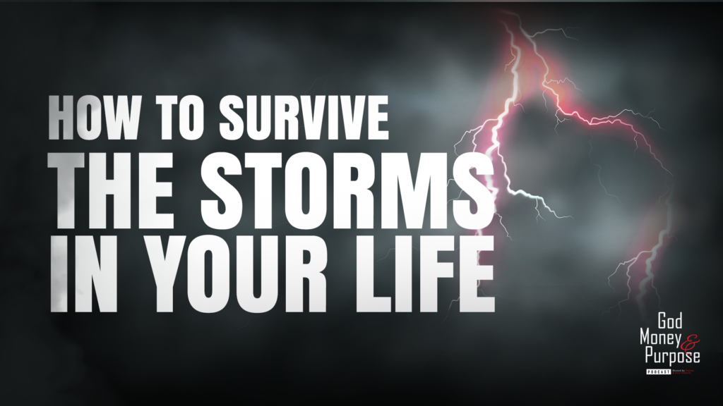 How to survive the storms in your life and your