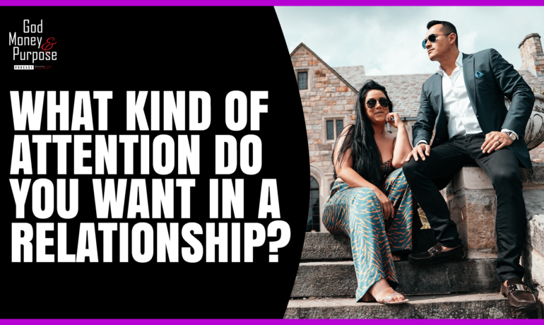 What kind of attention do you want in a relationship?